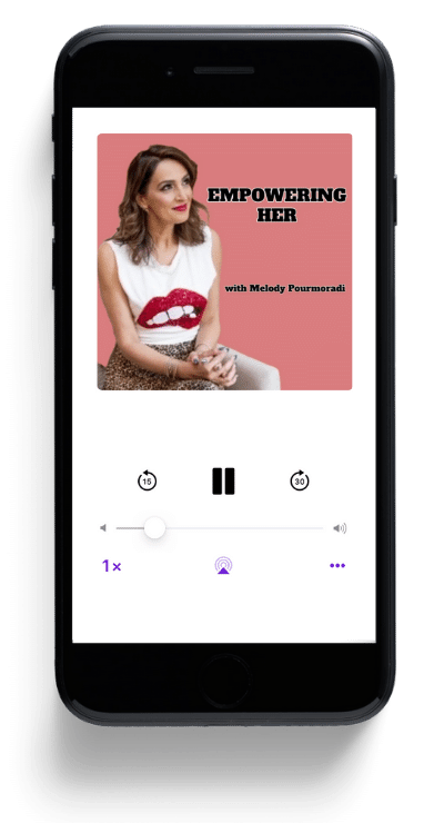 Empowering Her Podcast Episodes - Melody Pourmoradi