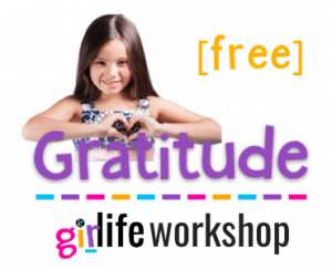 Free Gratitude Girlife Workshop